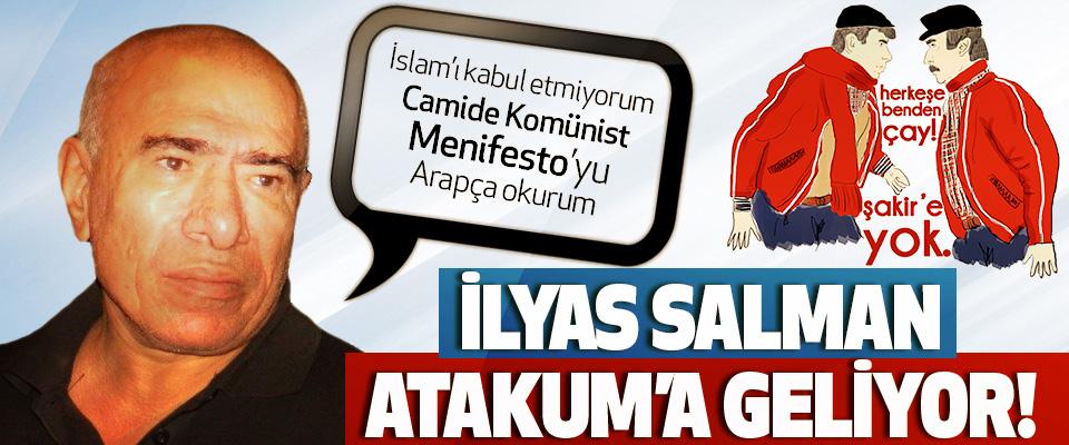 İlyas Salman Atakum'a Geliyor!