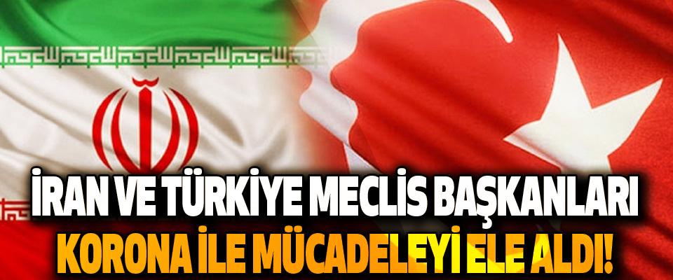 İran ve Türkiye Meclis Başkanları Korona İle Mücadeleyi Ele Aldı!