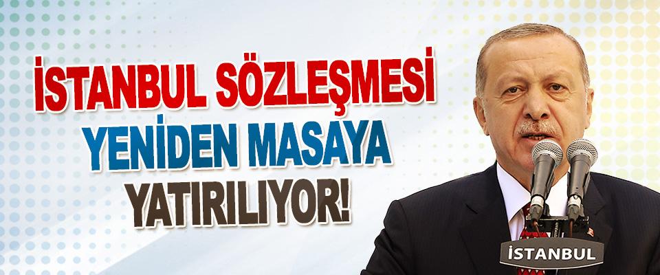 İstanbul Sözleşmesi Yeniden Masaya Yatırılıyor!