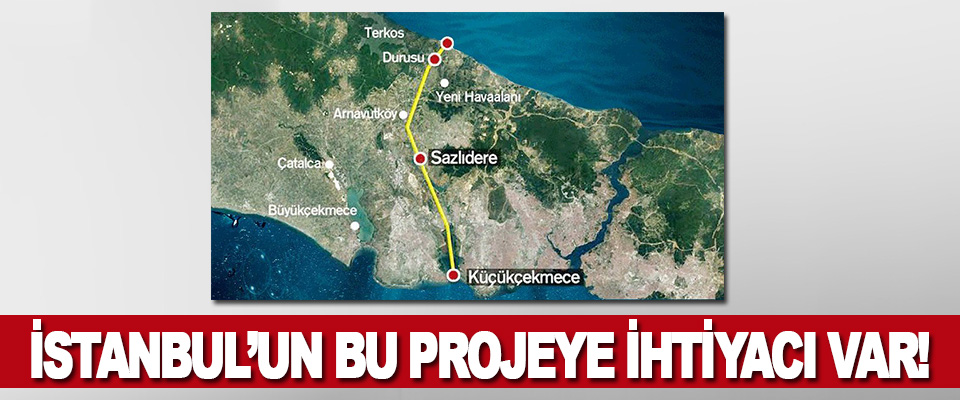 İstanbul'un Bu Projeye İhtiyacı Var!