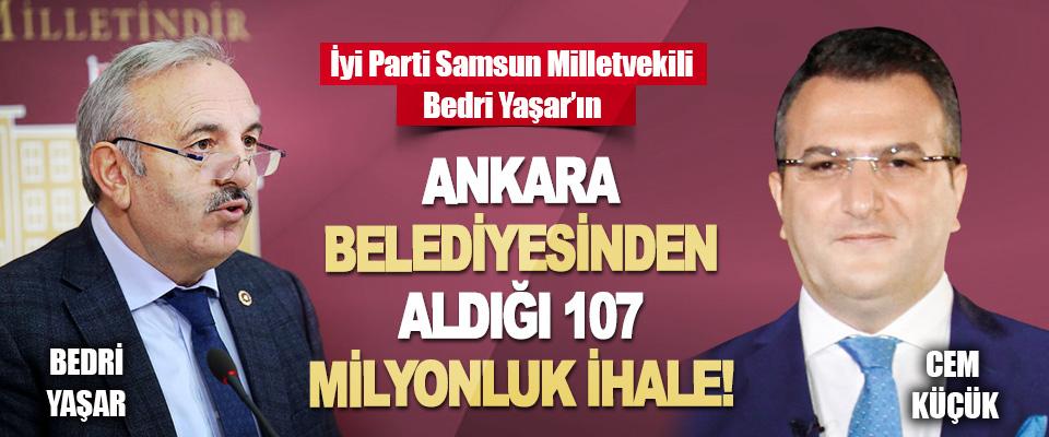 İyi Parti Samsun Milletvekili Bedri Yaşar'ın Ankara Belediyesinden Aldığı 107 Milyonluk İhale!