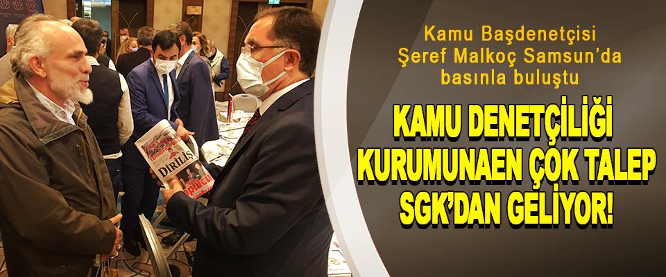 Kamu Başdenetçisi Şeref Malkoç Samsun'da basınla buluştu