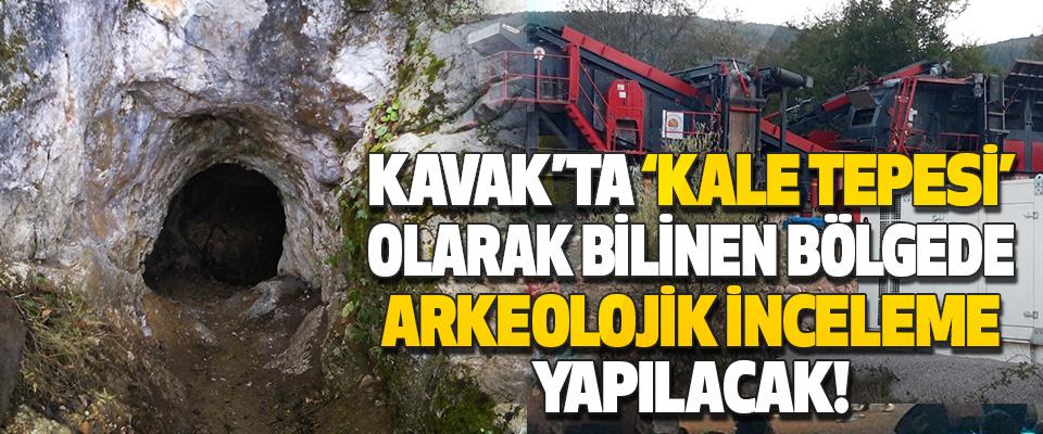 Kavak'ta 'Kale Tepesi' Olarak Bilinen Bölgede Arkeolojik İnceleme Yapılacak!