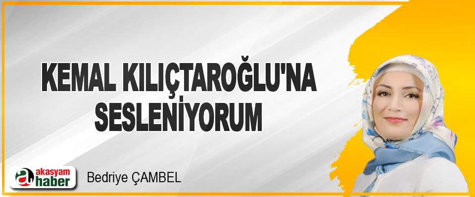 Kemal Kılıçtaroğlu'na Sesleniyorum
