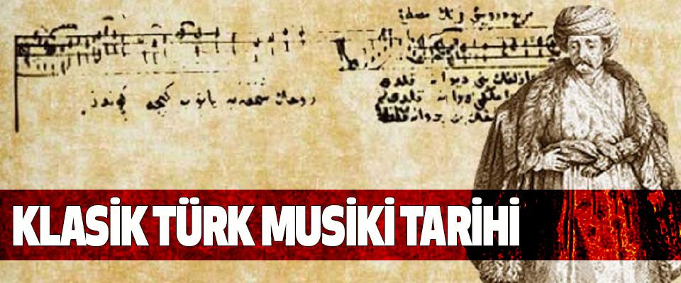 Klasik Türk Musiki Tarihi
