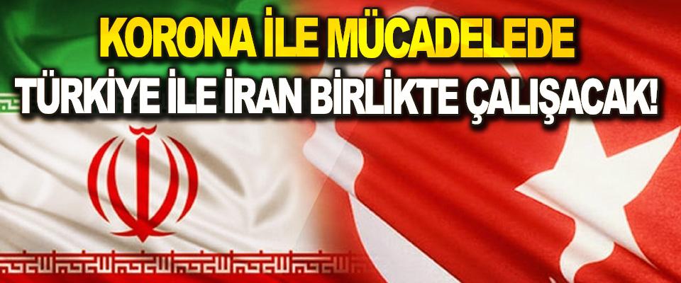 Korona İle Mücadelede Türkiye İle İran Birlikte Çalışacak!