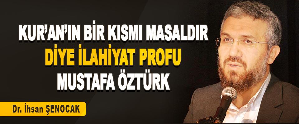 Kur'an'ın Bir Kısmı Masaldır Diye İlahiyat Profu: Mustafa Öztürk