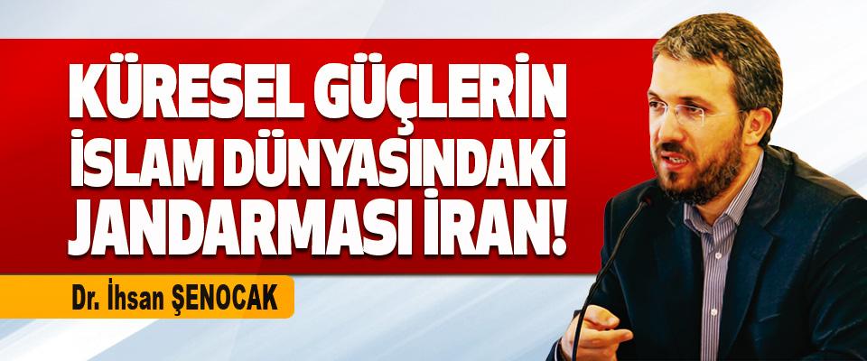Küresel Güçlerin İslam Dünyasındaki Jandarması İran!