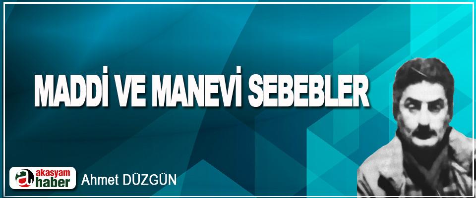 Maddi Ve Manevi Sebebler