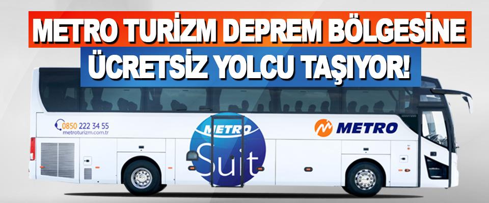 Metro Turizm Deprem Bölgesine Ücretsiz Yolcu Taşıyor!