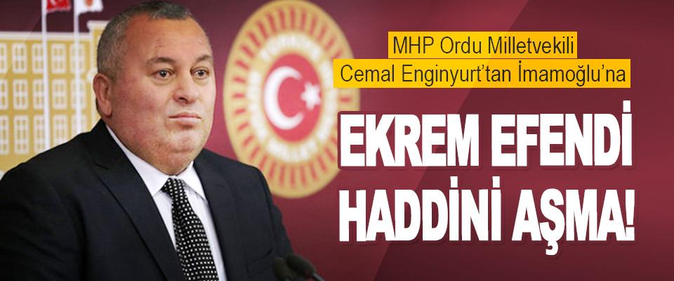 MHP Ordu Milletvekili Cemal Enginyurt'tan İmamoğlu'na