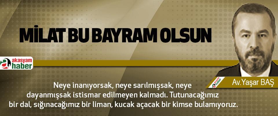 Milat Bu Bayram Olsun..