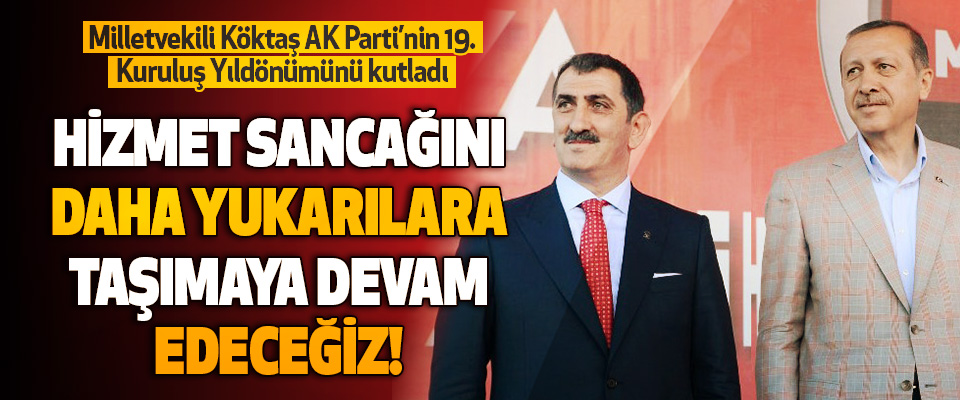 Milletvekili Köktaş AK Parti'nin 19. Kuruluş Yıldönümünü kutladı