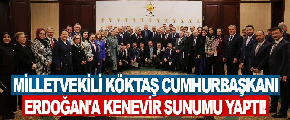 Milletvekili Köktaş Cumhurbaşkanı Erdoğan'a Kenevir Sunumu Yaptı!