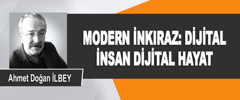 Modern İnkıraz: Dijital İnsan Dijital Hayat
