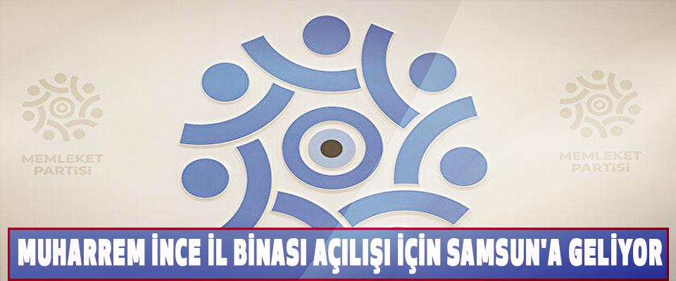 Muharrem İnce İl Binası Açılışı İçin Samsun'a Geliyor