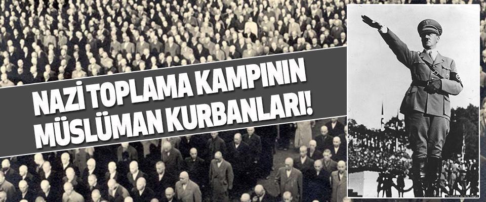 Nazi Toplama Kampının Müslüman Kurbanları!