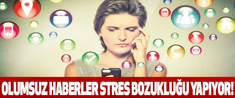 Olumsuz Haberler Stres Bozukluğu Yapıyor!