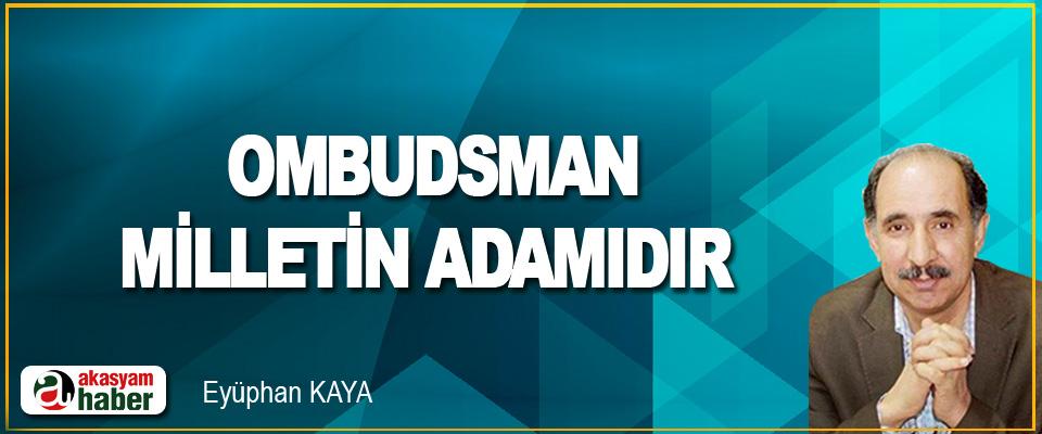 Ombudsman, Milletin Adamıdır