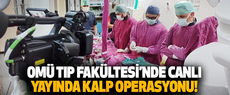 Omü Tıp Fakültesi'nde Canlı Yayında Kalp Operasyonu!