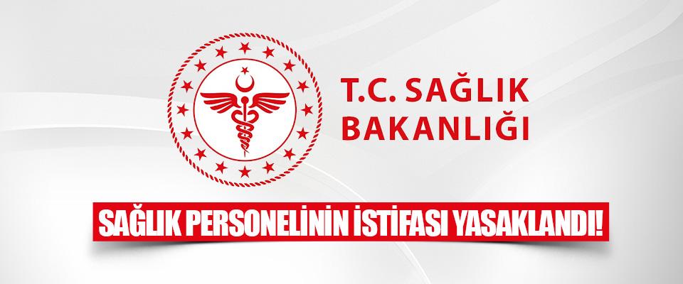 Sağlık Personelinin İstifası Yasaklandı!