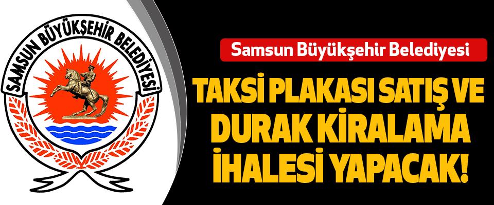 Samsun Büyükşehir Belediyesi  Taksi Plakası Satış Ve Durak Kiralama İhalesi Yapacak!