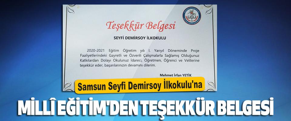 Samsun Seyfi Demirsoy İlkokulu'na Millî Eğitim'den Teşekkür Belgesi