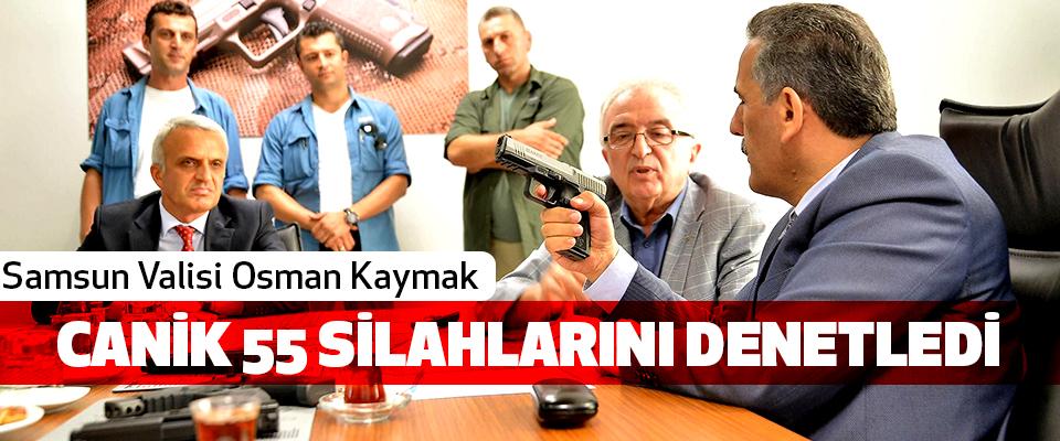 Samsun Valisi Osman Kaymak Canik 55 Silahlarını Denetledi