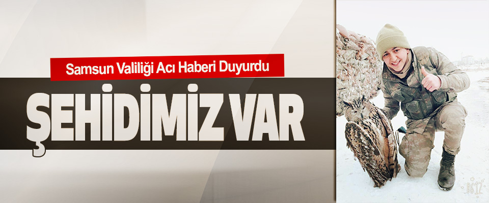 Samsun'a Şehit Haberi!