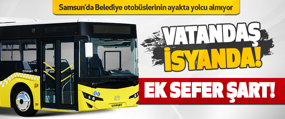 Samsun'da Belediye Otobüsleri Ayakta yolcu almıyor