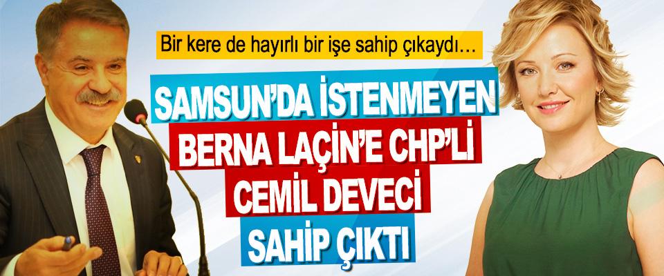 Samsun'da İstenmeyen Berna Laçin'e Chp'li Cemil Deveci Sahip Çıktı