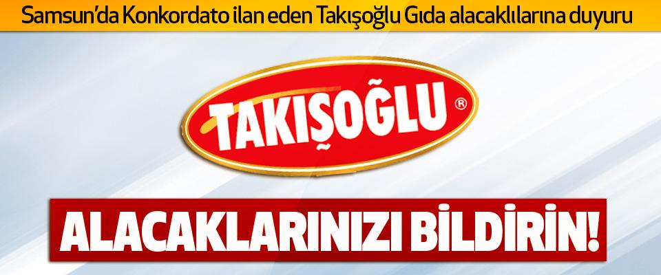 Samsun'da Konkordato İlan Eden Takışoğlu Gıda Alacaklılarına Duyuru