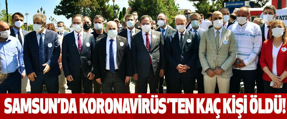 Samsun'da Koronavirüs'ten Kaç Kişi Öldü!