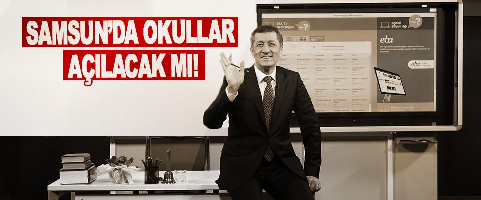 Samsun'da Okullar Açılacak mı!