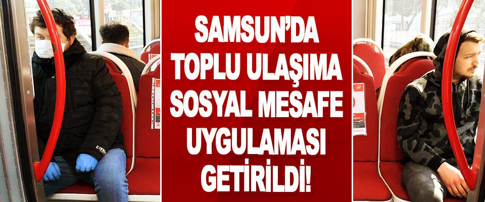 Samsun'da Toplu Ulaşıma Sosyal Mesafe Uygulaması Getirildi!