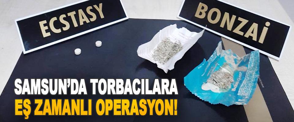 Samsun'da Torbacılara Eş Zamanlı Operasyon!