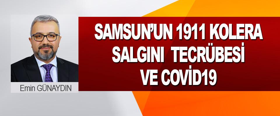 Samsun'un 1911 Kolera Salgını Tecrübesi Ve Covid19