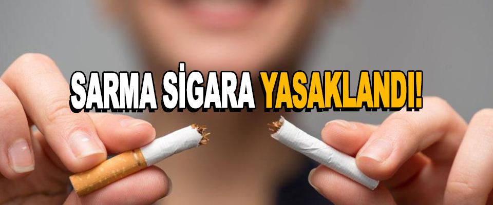 Sarma Sigara Yasaklandı!
