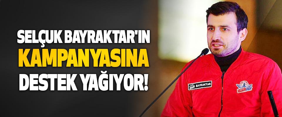 Selçuk Bayraktar'ın Kampanyasına Destek Yağıyor!