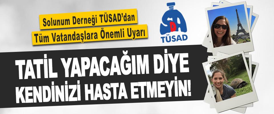 Solunum Derneği TÜSAD'dan Tüm Vatandaşlara Önemli Uyarı