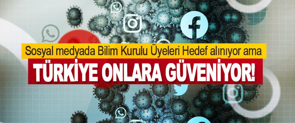 Sosyal medyada Bilim Kurulu Üyeleri Hedef Alınıyor Ama Türkiye Onlara Güveniyor!