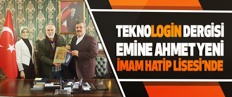 Teknologin Dergisi Emine Ahmet Yeni İmam Hatip Lisesi'nde
