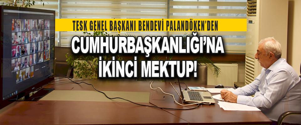 Tesk Genel Başkanı Bendevi Palandöken'den Cumhurbaşkanlığı'na İkinci Mektup!