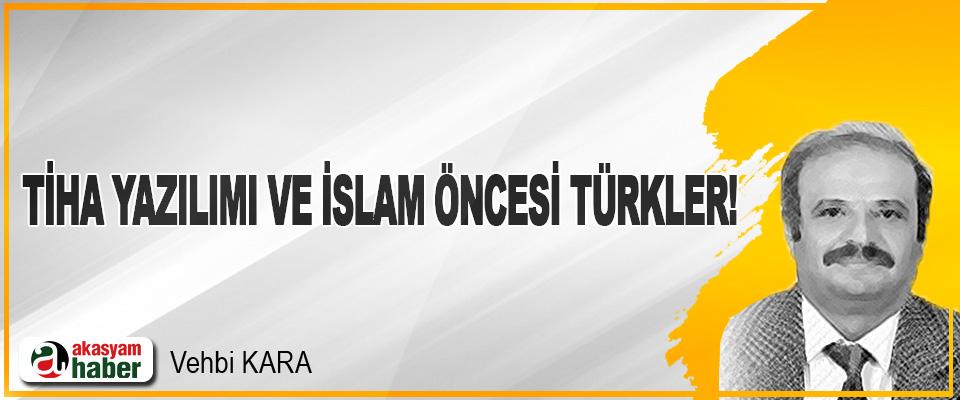 Tiha Yazılımı Ve İslam Öncesi Türkler!