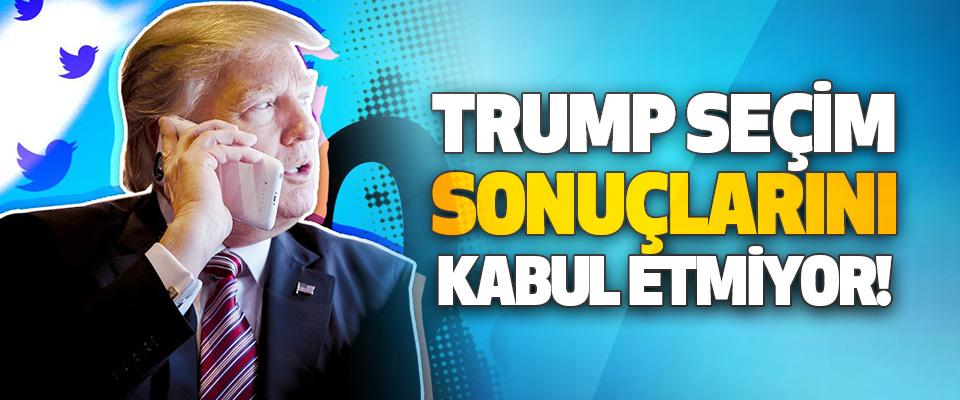 Trump Seçim Sonuçlarını Kabul Etmiyor!