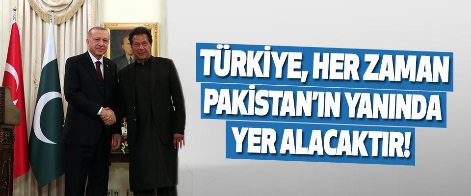 Türkiye, Her Zaman Pakistan'ın Yanında Yer Alacaktır!