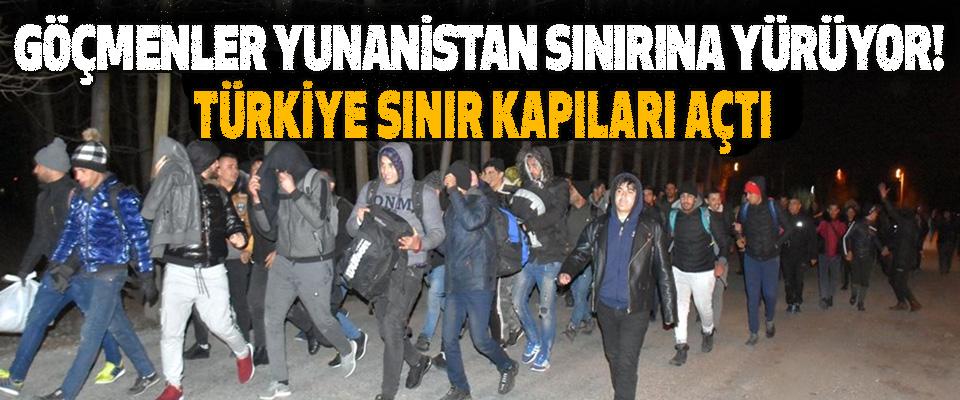 Türkiye Sınır Kapıları Açtı Göçmenler Yunanistan Sınırına Yürüyor!