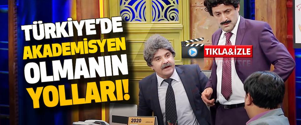 Türkiye'de Akademisyen Olmanın Yolları!