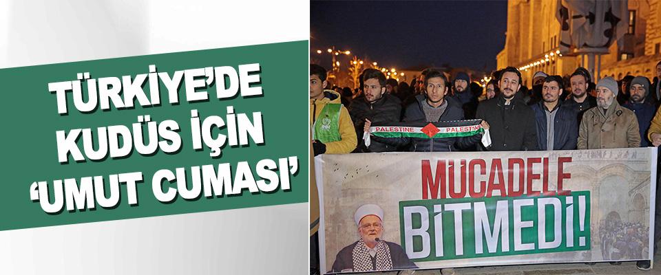 Türkiye'de Kudüs İçin 'Umut Cumasi'