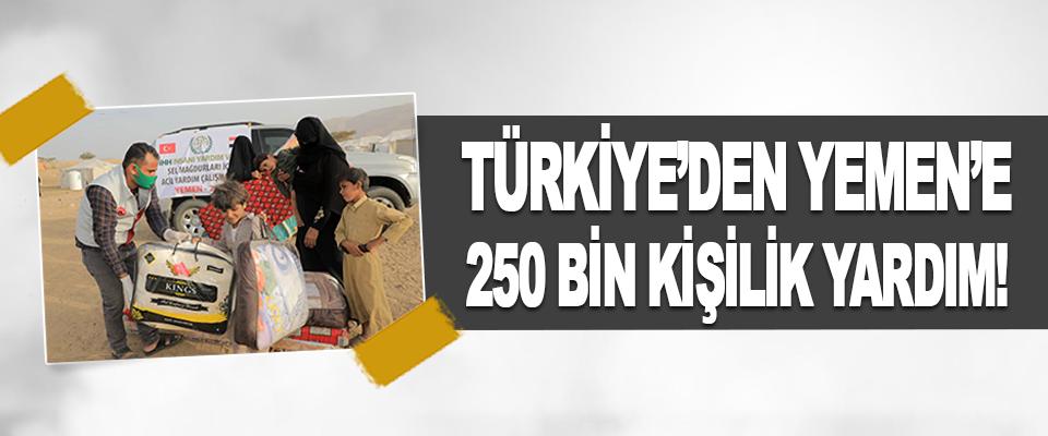 Türkiye'den Yemen'e 250 Bin Kişilik Yardım!